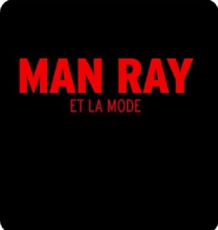 2020 06 Man Ray et la mode Luxembourg TLM